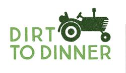 Dirt to Dinner
